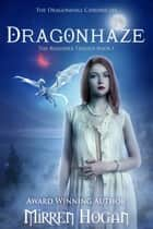 Dragonhaze - A Dragonhall chronicles novel ebook by Mirren Hogan