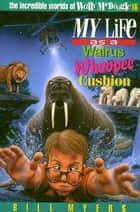 My Life as a Walrus Whoopee Cushion ebook by Bill Myers