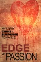 Edge of Passion ebook by Jim Williams, Jim Williams, Jeremy Hinchliff,...