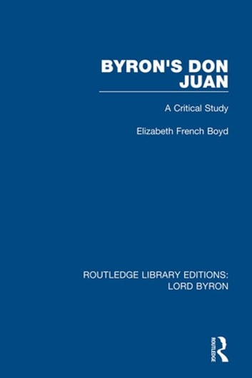 Byron's Don Juan - A Critical Study ebook by Elizabeth French Boyd