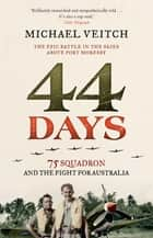 44 Days - 75 Squadron and the Fight for Australia ebook by