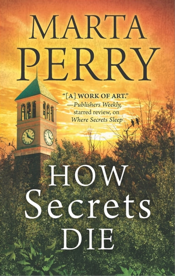 How Secrets Die eBook by Marta Perry