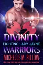 Fighting Lady Jayne ebook by Michelle M. Pillow
