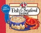 Our Favorite Fish & Seafood Recipes Cookbook ebook by Gooseberry Patch