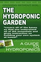 The Hydroponic Garden ebook by Philip Yeats