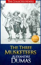 The Three Musketeers - (The D'Artagnan Romances #1) ebook by Alexandre Dumas