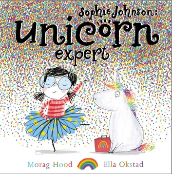 Sophie Johnson: Unicorn Expert ebook by Morag Hood