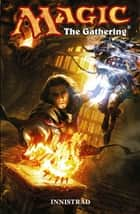 Magic: The Gathering Band 1 - Innistrad ebook by Matt Forbeck, Martin Coccolo