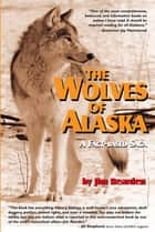 The Wolves of Alaska ebook by Jim Rearden