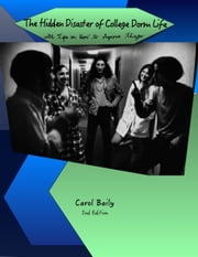 The Hidden Disaster of College Dorm Life ebook by Carol Baily