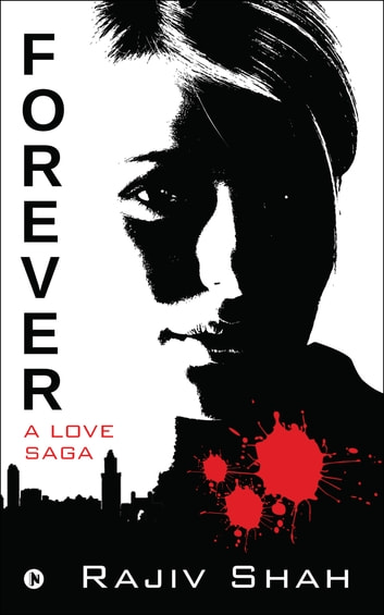 Forever - A Love Saga ebook by Rajiv Shah