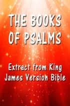 The Book of Psalms - Extract from King James Version Bible ebook by King James