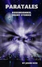 Paratales - Paranormal Short Stories ebook by Jason Hess