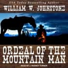 Ordeal of the Mountain Man audiobook by