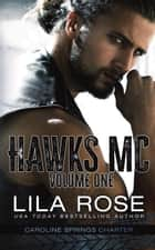 Hawks MC: Caroline Springs Charter Volume #1 ebook by Lila Rose