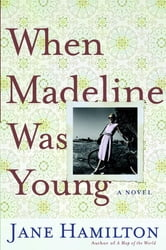 When Madeline Was Young - A Novel ebook by Jane Hamilton
