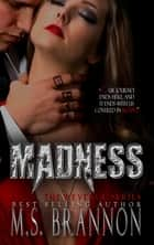 Madness ebook by M.S. Brannon