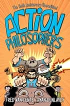 Action Philosophers ebook by Fred Van Lente, Ryan Dunlavey