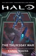 Halo: The Thursday War - Book Two of the Kilo-Five Trilogy ebook by Karen Traviss