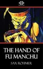 The Hand of Fu Manchu ebook by Sax Rohmer