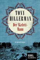 Der Skelett-Mann ebook by Tony Hillerman, Fried Eickhoff