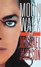 Moonwalk ebook by Michael Jackson