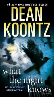 What the Night Knows: A Novel - A Novel ebook by Dean Koontz
