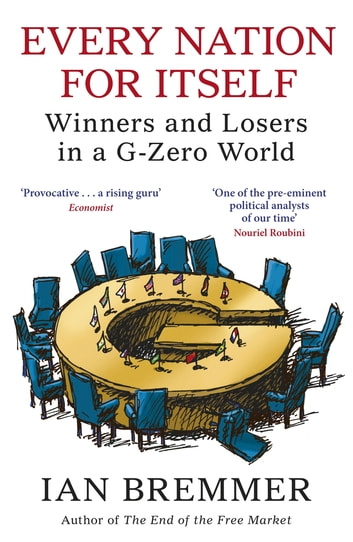 Every Nation for Itself - Winners and Losers in a G-Zero World ebook by Ian Bremmer