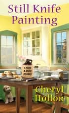 Still Knife Painting ebook by Cheryl Hollon