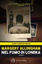 Nel fumo di Londra eBook by Margery Allingham