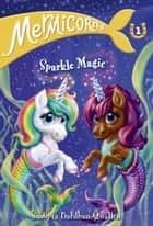 Mermicorns #1: Sparkle Magic ebook by Sudipta Bardhan-Quallen