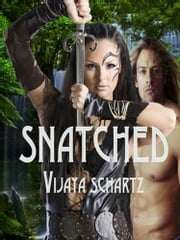 Snatched ebook by Vijaya Schartz