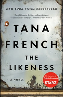 The Likeness - A Novel eBook by Tana French