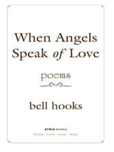 When Angels Speak of Love ebook by bell hooks