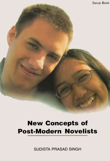 New Concepts of Post-Modern Novelists ebook by Sudista Prasad Singh