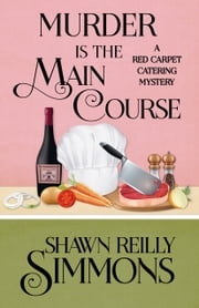 MURDER IS THE MAIN COURSE ebook by Shawn Reilly Simmons