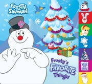 Frosty's Favorite Things! (Frosty the Snowman) ebook by Mary Man-Kong, Fabio Laguna, Gabriella Matta