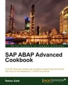 SAP ABAP Advanced Cookbook ebook by Rehan Zaidi