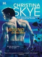Bound by Dreams eBook by Christina Skye