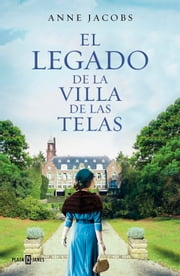 El legado de la villa de las telas ebook by Anne Jacobs