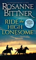 Ride the High Lonesome ebook by