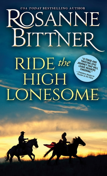 Ride the High Lonesome ebook by Rosanne Bittner