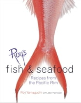 Roy's Fish and Seafood - Recipes from the Pacific Rim ebook by Roy Yamaguchi,John Harrisson