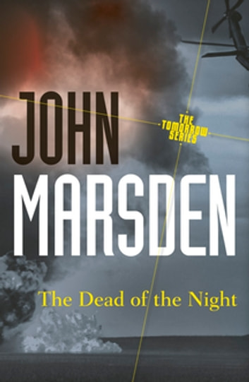 The Dead of the Night: Tomorrow Series 2 ebook by John Marsden