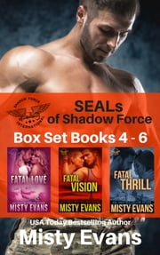 SEALs of Shadow Force Series Box Set 4 - 6 ebook by Misty Evans