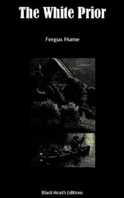 The White Prior ebook by Fergus Hume