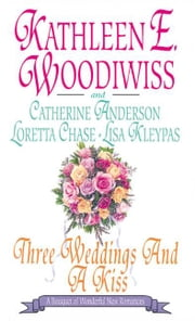 Three Weddings and a Kiss ebook by Lisa Kleypas,Catherine Anderson,Loretta Chase
