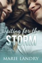Waiting for the Storm ebook by Marie Landry