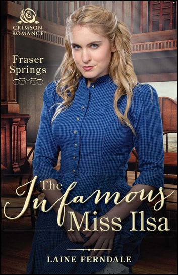 The Infamous Miss Ilsa ebook by Laine Ferndale