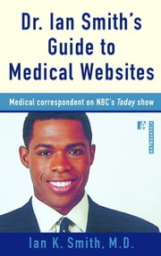 Dr. Ian Smith's Guide to Medical Websites ebook by Ian Smith